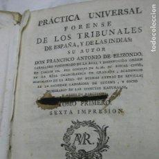 Libros antiguos: 1788. PRÁCTICA UNIVERSAL FORENSE DE LOS TRIBUNALES DE ESPAÑA Y DE LAS INDIAS. 8 TOMOS. Lote 124662607
