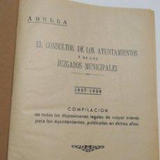 Libros antiguos: ABELLA / EL CONSULTOR DE LOS AYUNTAMIENTO Y JUZGADOS MUNICIPALES ( 1937 - 1938 ) COMPILACION. Lote 125927107
