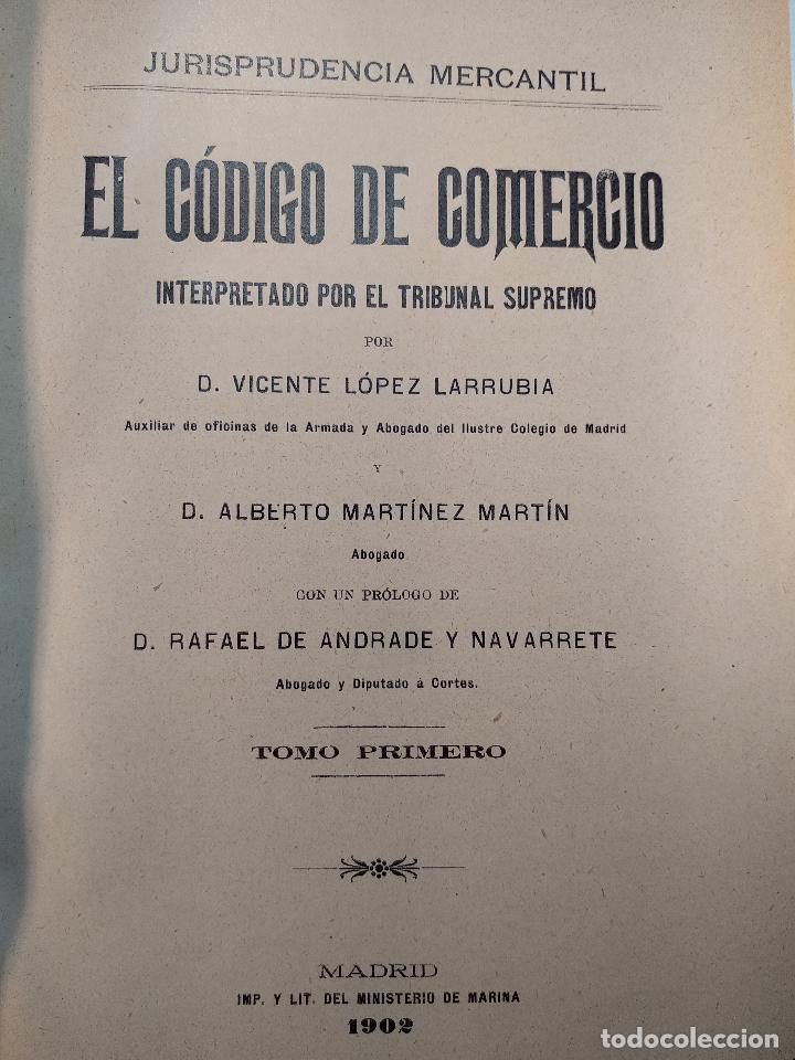 Libros antiguos: EL CÓDIGO DE COMERCIO INTERPRETADO POR EL TRIBUNAL SUPREMO - D. VICENTE LÓPEZ LARRUBIA - 1902 - - Foto 2 - 125957199