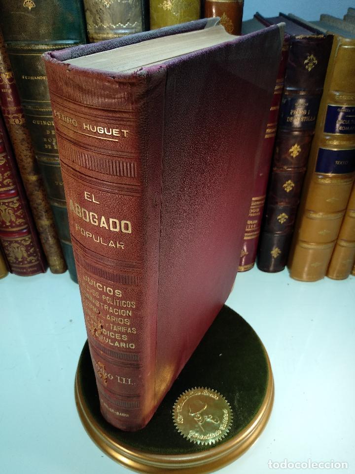 EL ABOGADO POPULAR - TOMO III - D. PEDRO HUGUET Y CAMPAÑA - MANUEL SOLER EDITOR - BARCELONA - (Libros Antiguos, Raros y Curiosos - Ciencias, Manuales y Oficios - Derecho, Economía y Comercio)