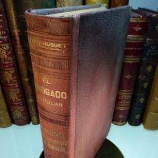 Libros antiguos: EL ABOGADO POPULAR - TOMO II - D. PEDRO HUGUET Y CAMPAÑA - MANUEL SOLER EDITOR - BARCELONA . Lote 125957815