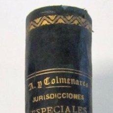 Libros antiguos: 1886 JURISDICCIONES ESPECIALES 3.4-5. ALONSO Y COLMENARES, EDUARDO.. Lote 126071015