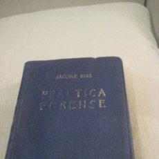 Libros antiguos: PRÁCTICA FORENSE, JÁCOME RUÍZ , 1932. Lote 126134875