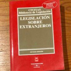 Libros antiguos: LEGISLACIÓN SOBRE EXTRANJEROS (13€). Lote 126177611