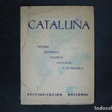 Libros antiguos: LIBRO ANTIGUO INDEPENDENCIA DE CATALUÑA FIRMADO Y DEDICADO EN 1945 IMPRESO EN MEXICO. Lote 126192419