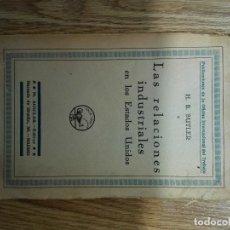 Libros antiguos: ENVÍO GRATIS. H. B. BUTLER. LAS RELACIONES INDUSTRIALES EN LOS ESTADOS UNIDOS. . Lote 126205863