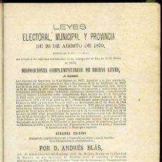 Libros antiguos: LEYES ELECTORAL, MUNICIPAL Y PROVINCIA, DE 20 DE AGOSTO DE 1870, POR D. ANDRÉS BLÁS, SEGUNDA EDICIÓN. Lote 126290519