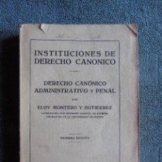 Libros antiguos: INSTITUCIONES DE DERECHO CANONICO. DERECHO CANONICO ADMINSTRATIVO Y PENAL.ELOY MONTERO 1ª EDIC. 1930. Lote 126293927