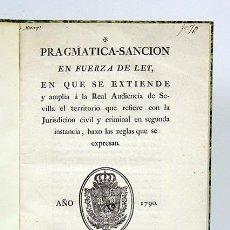 Libros antiguos: 1790 PRAGMÁTICA-SANCIÓN EN FUERZA DE LEY EN QUE SE EXTIENDE Y AMPLÍA Á LA REAL AUDIENCIA DE SEVILLA. Lote 126443667