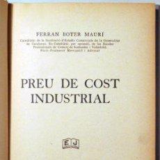Libros antiguos: BOTER MAURÍ, FERRAN - PREU DEL COST INDUSTRIAL - BARCELONA 1934. Lote 126619019