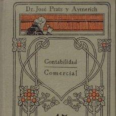 Libros antiguos: PRATS Y AYMERICH, JOSÉ: CONTABILIDAD COMERCIAL. MANUALES GALLACH Nº45. Lote 127125283