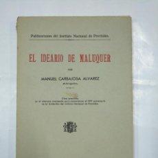 Libros antiguos: EL IDEARIO DE MALUQUER. - CARBAJOSA ALVAREZ, MANUEL. INSTITUTO NACIONAL DE PREVISION 1934. TDK300. Lote 127149999