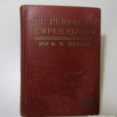 Libros antiguos: EL PERFECTO EMPLEADO - ORISON SWETT MARDEN - . Lote 128321095