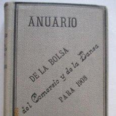 Libros antiguos: ANUARIO DE LA BOLSA DEL COMERCIO Y DE LA BANCA PARA 1908, AÑO XVII. MADRID. DON EDUARDO DÍEZ PINEDO.. Lote 128425115