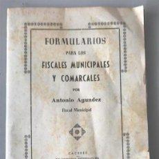 Libros antiguos: ANTONIO AGUNDEZ FORMULARA PARA FISCALES MUNICIPALES Y COMARCALES. CÁCERES. CIRCA. 1945 . Lote 128438575