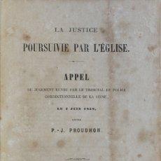 Libros antiguos: LA JUSTICE POURSUIVIE PAR L'ÉGLISE. APPEL DU JUGEMENT RENDU PAR LE TRIBUNAL DE POLICE CORRECTIONNELL. Lote 123233272