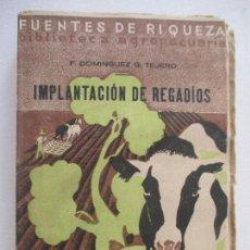 Libros antiguos: IMPLANTACIÓN DE REGADÍOS POR F. DOMINGUEZ GARCÍA TEJERO. 1933. MADRID. FUENTES DE RIQUEZA.. Lote 128706751