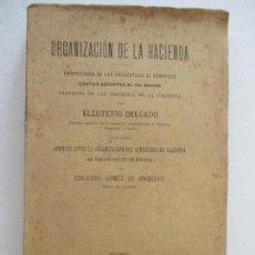 Libros antiguos: ORGANIZACIÓN DE LA HACIENDA. ELEUTERIO DELGADO. MADRID 1904. CARTAS ABIERTAS AL SR. MAURA. . Lote 128707195