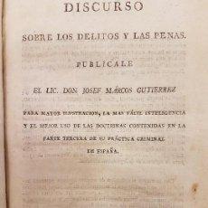 Libros antiguos: DISCURSO SOBRE LOS DELITOS Y LAS PENAS 1806, (MARCOS GUTIERREZ), UNICO EN VENTA, (JUEZ, ABOGADO). Lote 128711399
