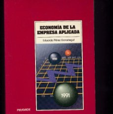 Libros antiguos: ECONOMÍA EMPRESA APLICADA EDUARDO PÉREZ PIRAMIDE. Lote 129300091