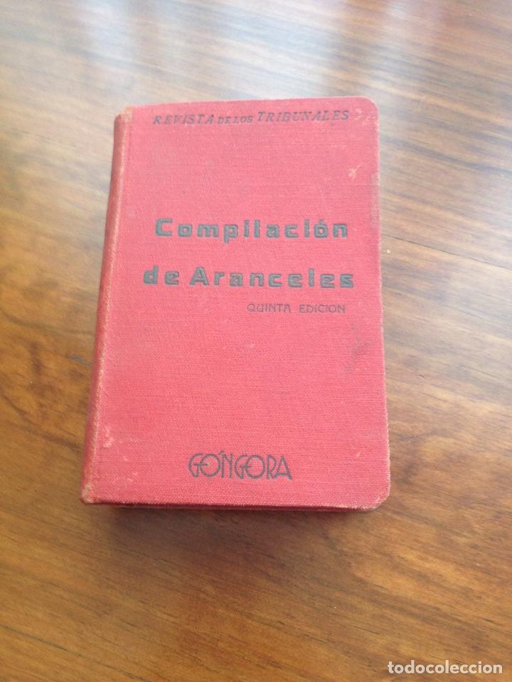 COMPILACIÓN DE ARANCELES GÓNGORA (Libros Antiguos, Raros y Curiosos - Ciencias, Manuales y Oficios - Derecho, Economía y Comercio)