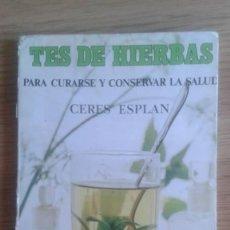 Libros antiguos: TES DE HIERBAS. CURARSE Y SALUD. CERES ESPLAN. Lote 130063691