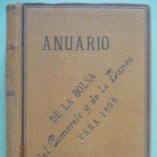 Libros antiguos: ANUARIO DE LA BOLSA, DEL COMERCIO Y DE LA BANCA PARA 1899. DON EDUARDO DÍEZ PINEDO. AÑO VIII. 1899.. Lote 130356962