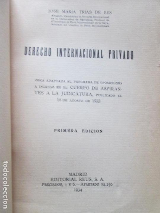 Libros antiguos: LIBRO-DERECHO INTERNACIONAL PRIVADO-JOSÉ MARÍA TRÍAS DE BES-1934-VER FOTOS - Foto 3 - 130579314