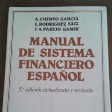 Libros antiguos: MANUAL DE SISTEMA FINANCIERO ESPAÑOL. RODRIGUEZ-PAREJO-CUERVO. 5ª EDICION. Lote 131792682