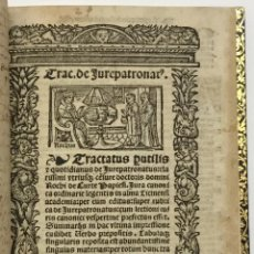 Libros antiguos: TRACTATUS DE JUREPATRONATUS. TRACTATUS PUTILIS ET QUOTIDIANUS DE JUREPATRONATUS.... BRUGALLA. 1541.. Lote 114798335