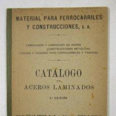 Libros antiguos: CATÁLOGO DE ACEROS LAMINADOS, MATERIAL PARA FERROCARRILES, BARCELONA. 12X17,5CM. Lote 132548914