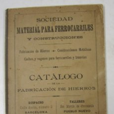 Libros antiguos: CATÁLOGO DE LA FABRICACIÓN DE HIERROS, SOCIEDAD MATERIAL PARA FERROCARRILES, BARCELONA. 12X17,5CM. Lote 132549210