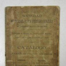 Libros antiguos: CATÁLOGO DE LA FABRICACIÓN DE HIERROS, SOCIEDAD MATERIAL PARA FERROCARRILES, BARCELONA. 12X17,5CM. Lote 132549502