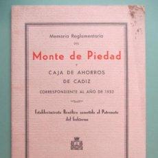 Libros antiguos: MEMORIA REGLAMENTARIA DEL MONTE DE PIEDAD Y CAJA DE AHORROS DE CÁDIZ DE 1932. CÁDIZ. 1933. Lote 133247542