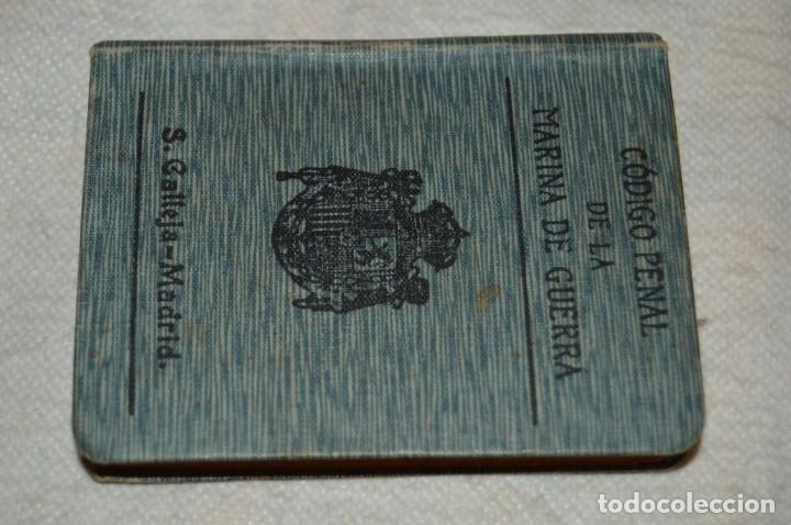 Libros antiguos: CÓDIGO PENAL DE LA MARINA DE GUERRA - SATURNINO CALLEJA - PRINCIPIO DE 1900 - VINTAGE - ENVÍO 24H - Foto 2 - 133381118