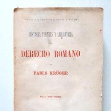 Libros antiguos: HISTORIA, FUENTES Y LITERATURA DEL DERECHO ROMANO / PABLO KRÜGER / LA ESPAÑA MODERNA CIRCA 1899. Lote 133852778