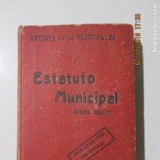 Libros antiguos: ESTATUTO MUNICIPAL. DECRETO - LEY. DE 8 DE MARZO DE 1924. CUARTA EDICIÓN. D. JOSÉ CALVO SOTELO. Lote 135130026