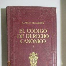 Libros antiguos: EL CÓDIGO DE DERECHO CANÓNICO. ADRIANO CANCE. MIGUEL DE ARQUER. TOMO PRIMERO. 1934. Lote 135140674