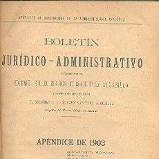 Libros antiguos: BOLETÍN JURÍDICO-ADMINISTRATIVO MARTÍNEZ ALCUBILLA 1903. Lote 135305142
