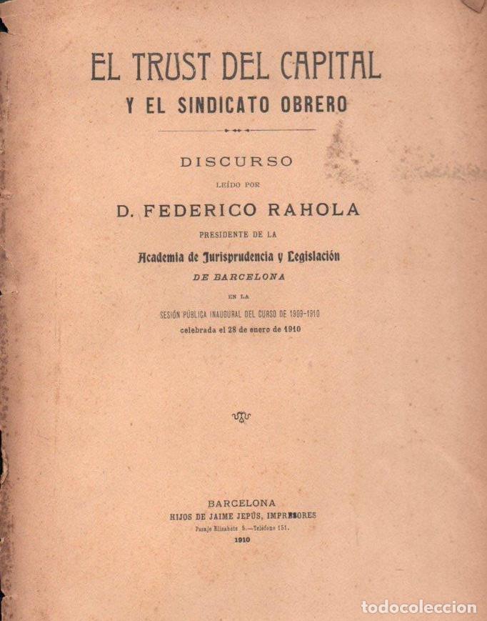 DISCURSO DE FEDERICO RAHOLA : EL TRUST DEL CAPITAL Y EL SINDICATO OBRERO (BARCELONA, 1910) (Libros Antiguos, Raros y Curiosos - Ciencias, Manuales y Oficios - Derecho, Economía y Comercio)