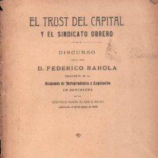 Libros antiguos: DISCURSO DE FEDERICO RAHOLA : EL TRUST DEL CAPITAL Y EL SINDICATO OBRERO (BARCELONA, 1910). Lote 135825614