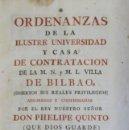 Libros antiguos: ORDENANZAS DE LA ILUSTRE UNIVERSIDAD, Y CASA DE CONTRATACIÓN DE LA M. N. Y M. L. VILLA DE BILBAO.... Lote 123148819