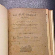 Libros antiguos: LAS ISLAS BALEARES EN 1884, APUNTES VARIOS, MARQUEZ Y PEREZ, DON MANUEL, 1886. Lote 136383122