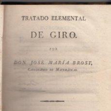 Libros antiguos: JOSÉ MARÍA BROST: TRATADO ELEMENTAL DE GIRO. MADRID, 1827. ECONOMÍA. COMERCIO. Lote 136395878