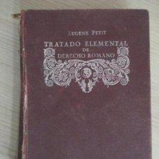 Libros antiguos: EUGÉNE PETIT. TRATADO ELEMENTAL DE DERCHO ROMANO. D. JOSÉ FERRÁNDEZ GONZÁLEZ. MADRID 1926. Lote 136507594
