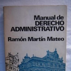 Libros antiguos: MANUAL DE DERECHO ADMINISTRATIVO.RAMÓN MARTÍN MATEO. Lote 136623674