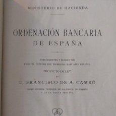Libros antiguos: ORDENACIÓN BANCARIA DE ESPAÑA POR D. FRANCISCO DE A. CAMBO. Lote 137187882