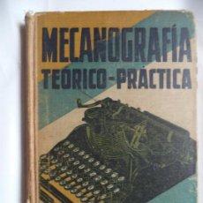 Libros antiguos: MECANOGRAFIA TEORICO-PRACTICAV.INCIO GARCIA-AÑO 1929.. Lote 137338610