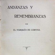 Libros antiguos: ANDANZAS Y REMEMBRANZAS. - CORTINA, MARQUÉS DE. - MADRID, 1929.. Lote 123178599