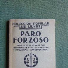Libros antiguos: PARO FORZOSO. COLECCIÓN POPULAR DE LEYES. VOL. VIII. MADRID MCMXXXIII. PRIMERA EDICIÓN. . Lote 138070786